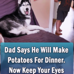 Dad Says He Will Make Potatoes For Dinner