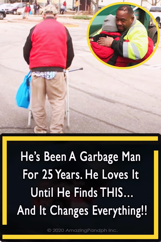 Garbage, Man, years, inspiring story, touching, humanity, Inspiring, Life change, Life,