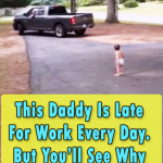 This Daddy Is Late For Work Every Day