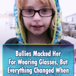 Bullies Mocked a girl For Wearing Glasses