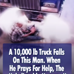 Unbelievable Story of a man saved by angels