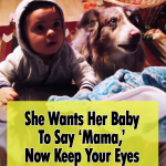 Dog Says Mama Baby Can't