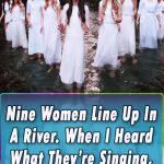 Nine Women Line Up In A River.
