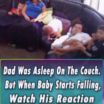 Dad Was Asleep On The Couch. But When Baby Starts Falling, Watch His Reaction — INCREDIBLE!
