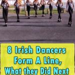 8 Irish Dancers Form A Line