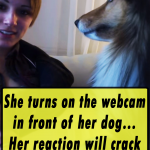 She turns on the webcam in front of her dog
