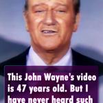 This John Waynes video is 47 years old
